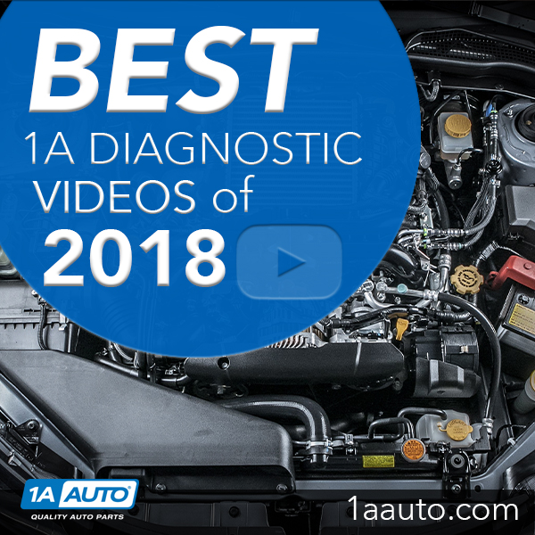 1A Auto's Best How-to & Diagnostic Videos of 2018