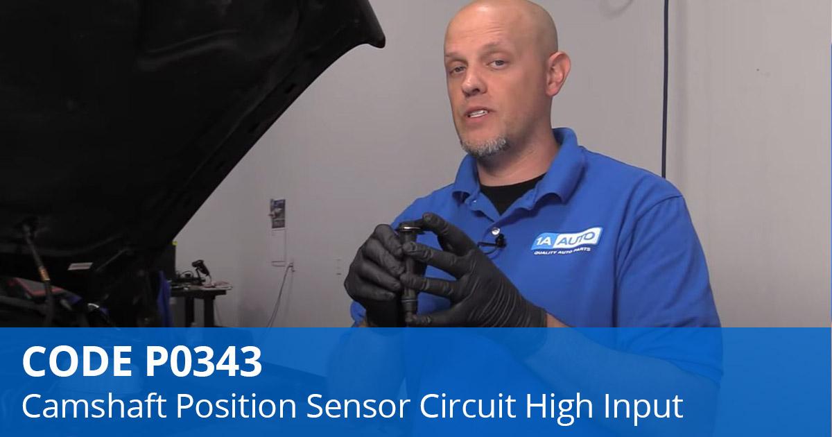 P0343 Code Camshaft Position Sensor Circuit High Input