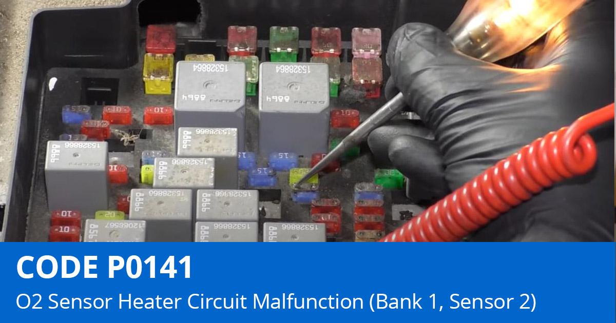 P0141 Code 02 Sensor Heater Circuit Malfunction (Bank 1, Sensor 2)