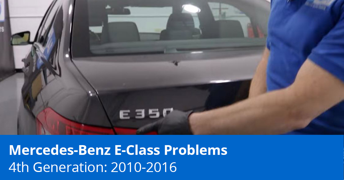 2010-16 Mercedes-Benz E-Class Problems (W212)