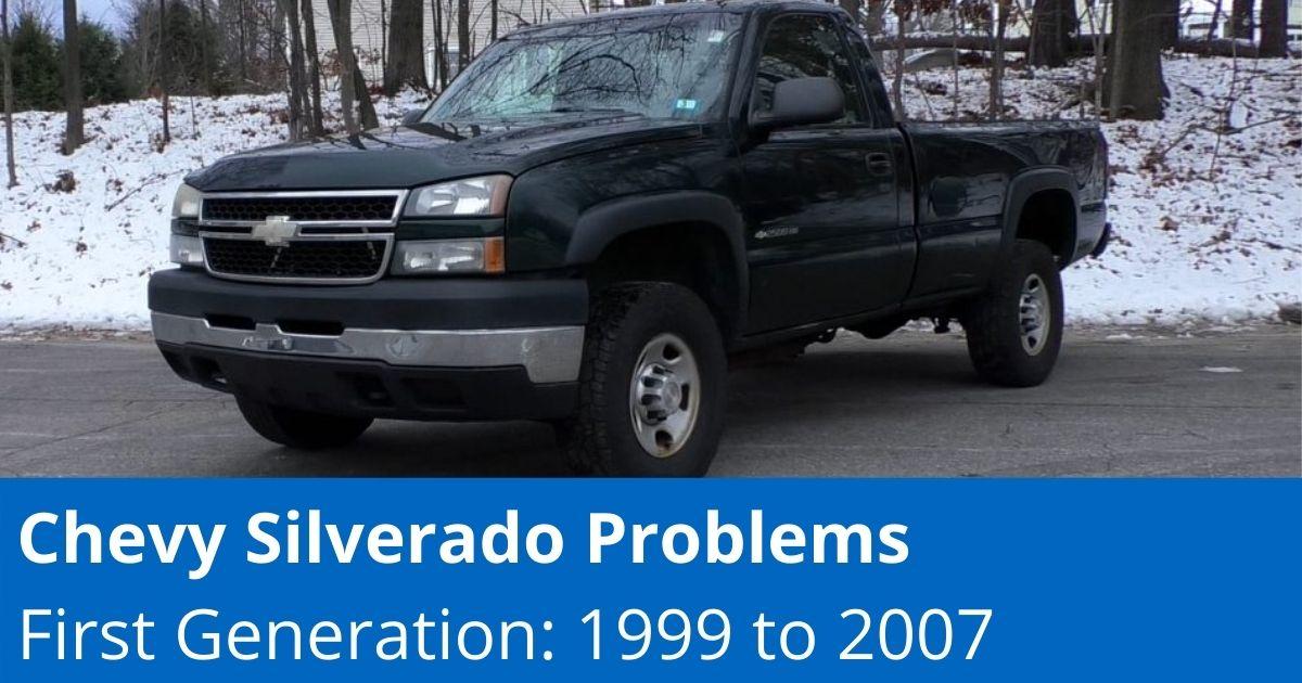 Common 1st Gen Chevy Silverado Problems | (1999 to 2007)