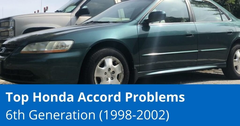 Top 6th Gen Accord Problems   years 1998 to 2002