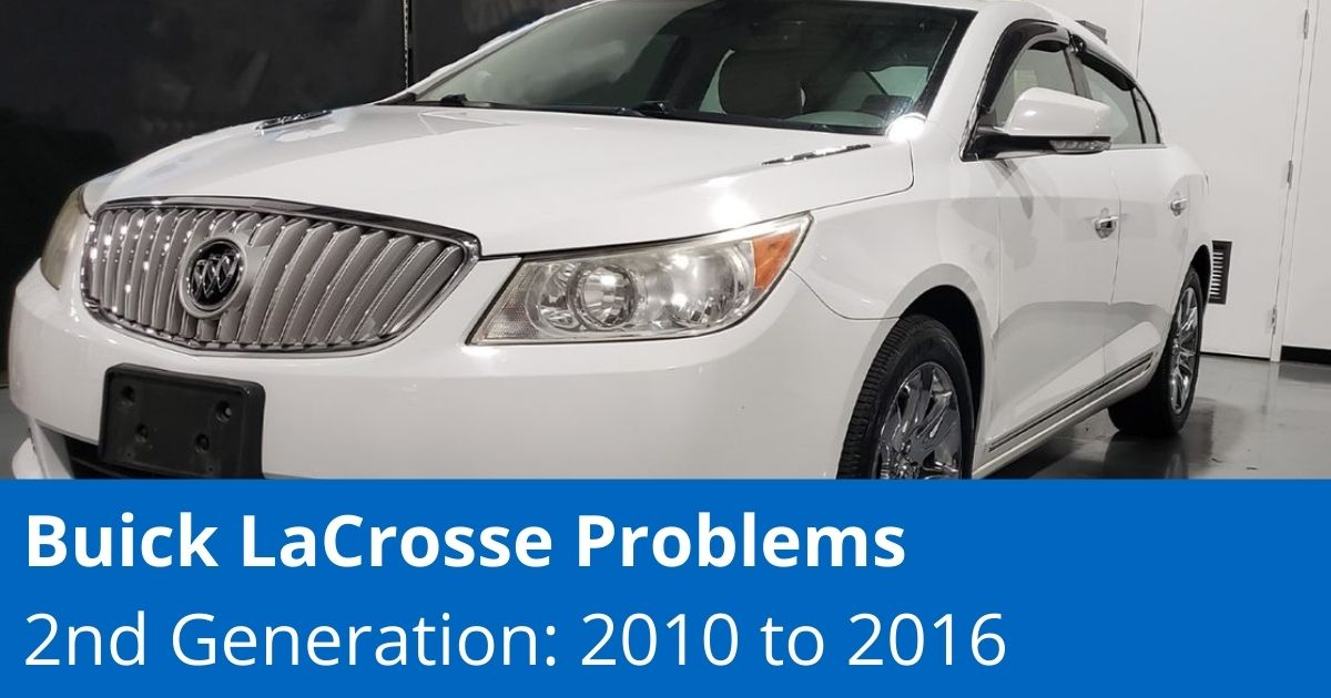 Common Buick LaCrosse Problems | 2nd Generation 2010 to 2016