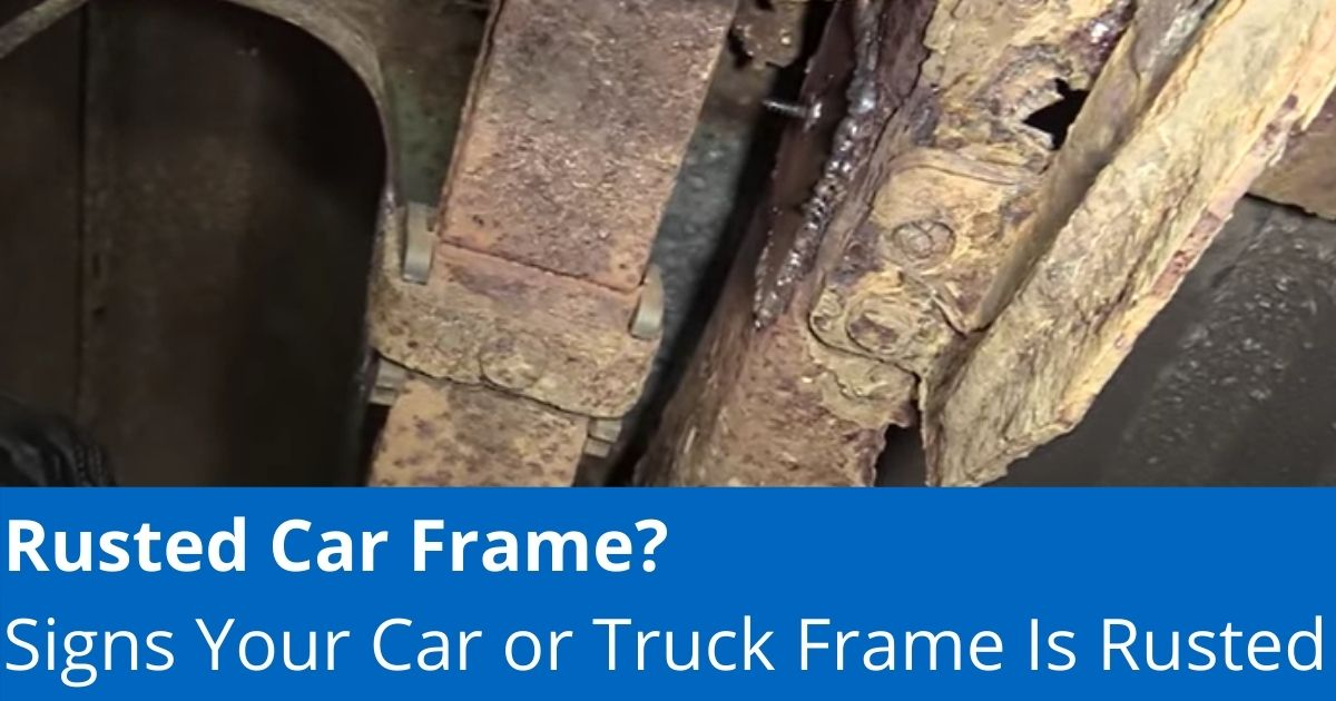 Is Your Rusted Car Frame Safe to Work Under? [Expert Advice]
