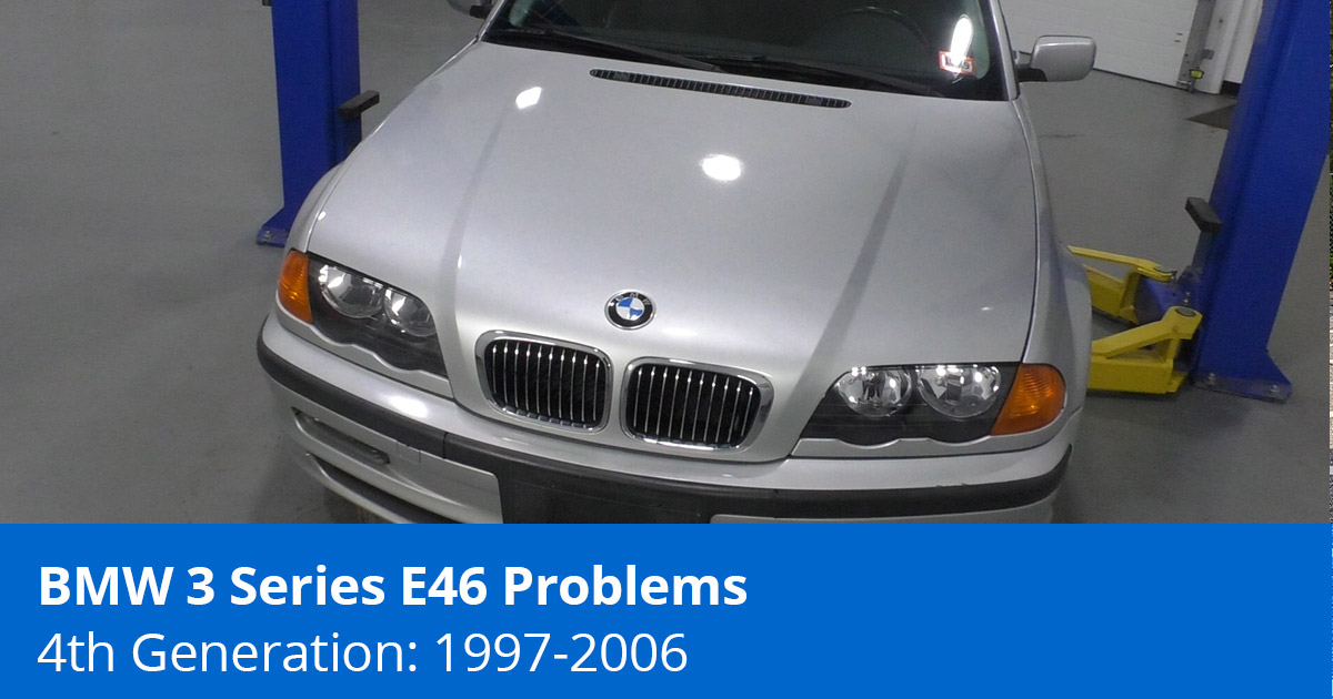 Common BMW 3 Series E46 Problems   4th Generation (1997 to 2006)