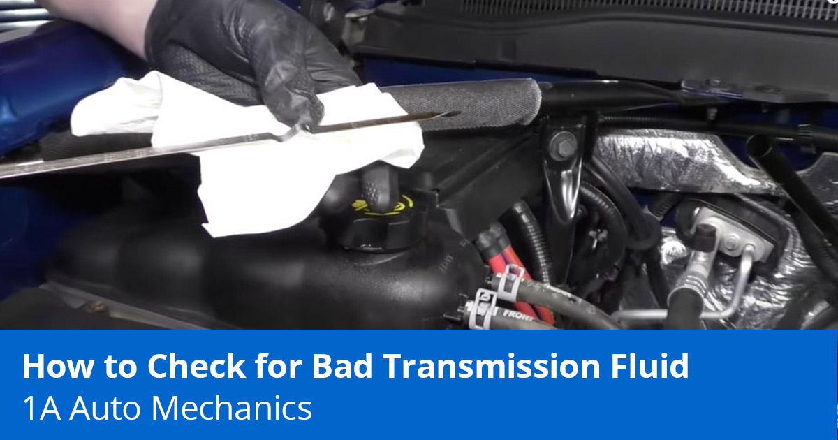 How to Check for Bad Transmission Fluid