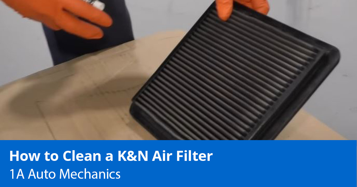 How to Clean a K&N Air Filter - Expert Advice - 1A Auto