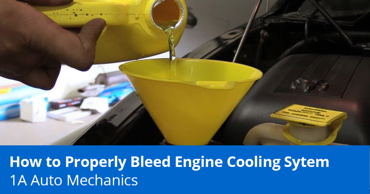 How to Bleed the Coolant System Properly - 1A Auto